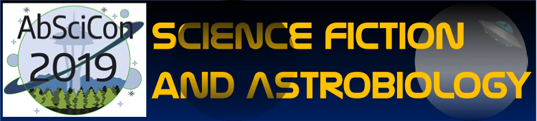 AbSciCon 2019 (AGU) – Session: Science Fiction and Astrobiology (65874)